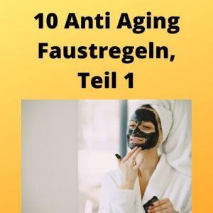 10 Anti Aging Faustregeln, Teil 1