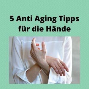 5 Anti Aging Tipps für die Hände